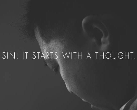 Sin: It Starts With a Thought