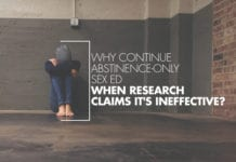 Why Continue Abstinence-Only Sex Ed When Research Claims It's Ineffective?