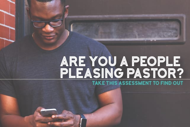 Are You a People Pleasing Pastor? Take this Assessment to Find Out