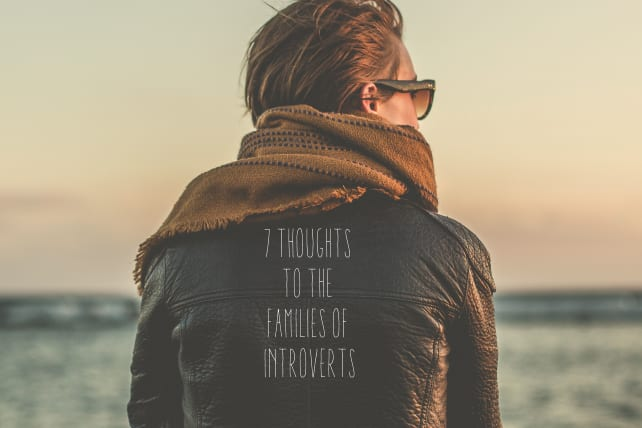 7 Thoughts to the Families of Introverts