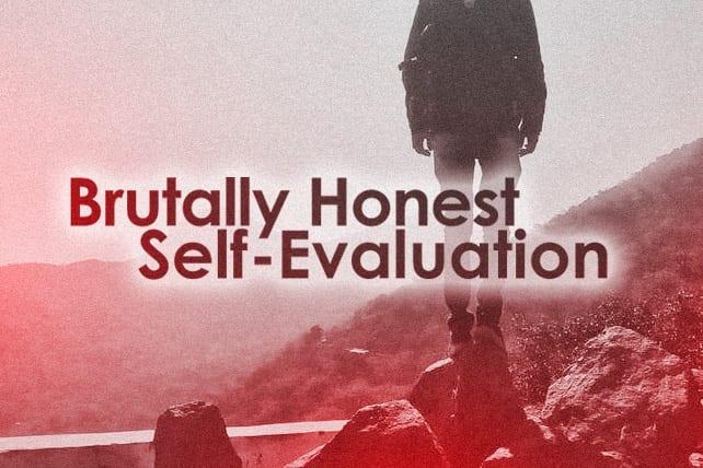 The Power of Brutally Honest Self-Evaluation