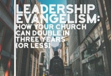 Leadership Evangelism: How Your Church Can Double in Three Years (or Less)