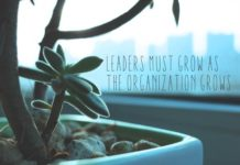 Leaders Must Grow as the Organization Grows