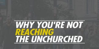 Why You're Not Reaching the Unchurched