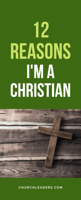reasons I am a Christian