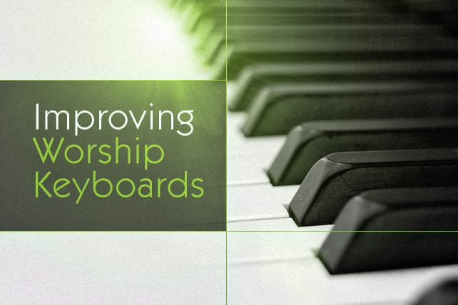 12 Keys to Improving Worship Keyboards