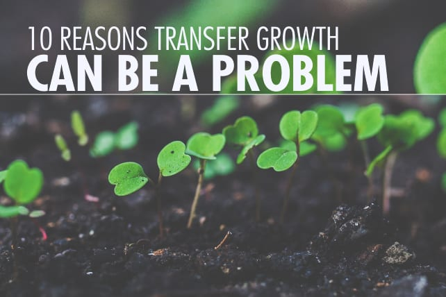 10 Reasons Transfer Growth Can Be A Problem