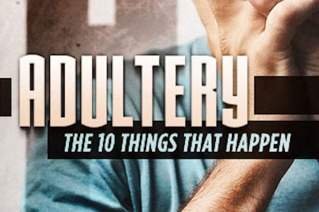 10 Things That Happen When a Pastor Commits Adultery