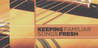 3 Ways to Keep Familiar Songs Fresh