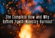 The Complete How and Why Behind Youth-Ministry Burnout