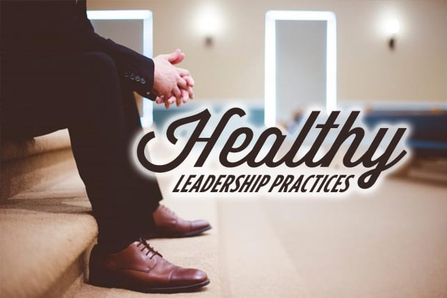 5 Practices of Healthy Leaders