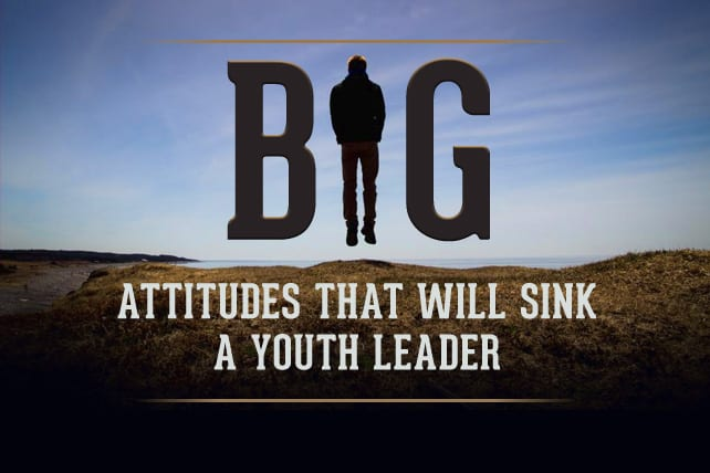 dangerous attitudes for a youth leader