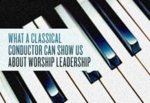 What a Classical Conductor Can Show Us About Worship Leadership