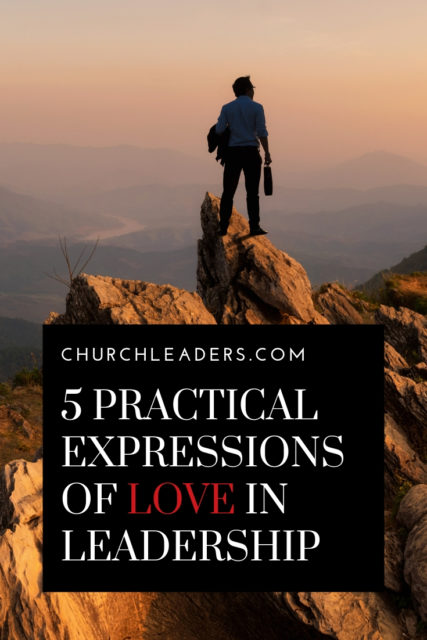 How do we carry the love of God into our role as a leader? Find out 5 practical expressions of love in leadership that will transform the way you serve and minister to others! #leadership #churchleader #ministryleader #love #agape #serving #Ephesians #servantleader