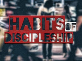 How to Develop the Habits of Discipleship