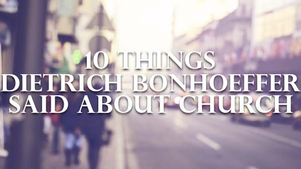 Dietrich Bonhoeffer on church