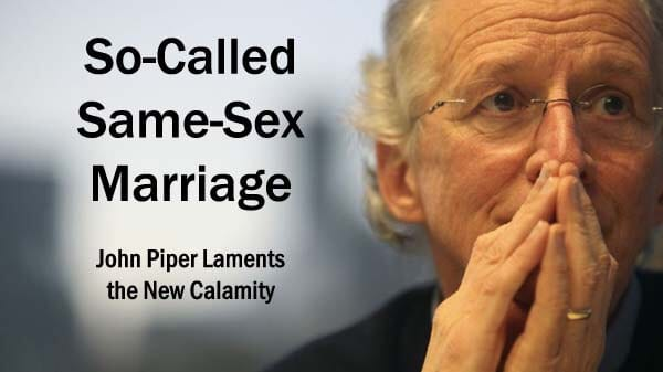 So-Called Same-Sex Marriage—Lamenting the New Calamity