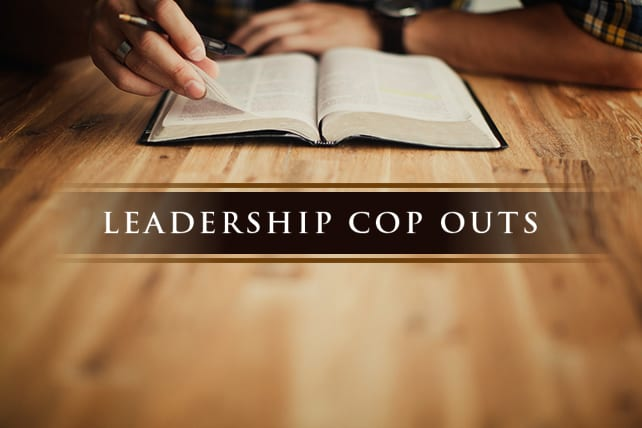 3 Leadership Cop Outs That Sound Spiritual, But Aren't