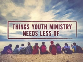 10 Things Youth Ministry Needs Less Of