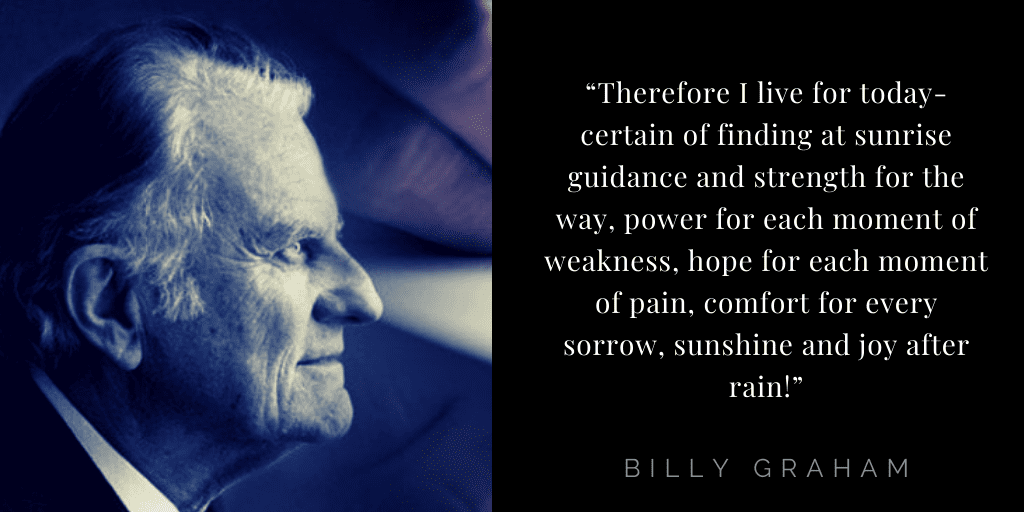 Billy Graham quotes about heaven: live for today