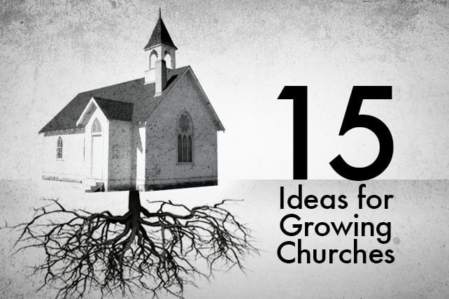 15 ideas that will spark extraordinary church growth