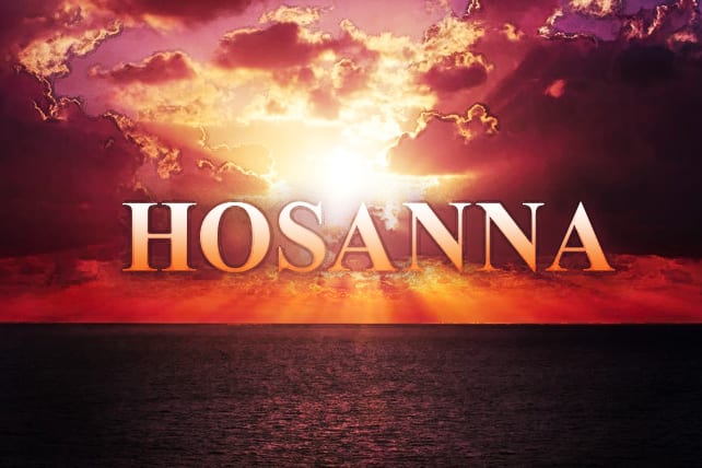 Hosanna - OFFICIAL KING JAMES BIBLE ONLINE: AUTHORIZED ...