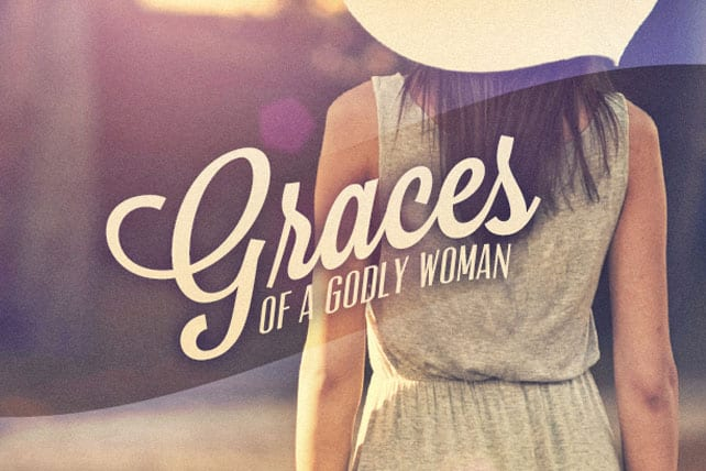 A godly woman has the opportunity to be one of the greatest influencers on earth. Here are 4 beautiful graces for Christian women to grow in by the power of God's Spirit.