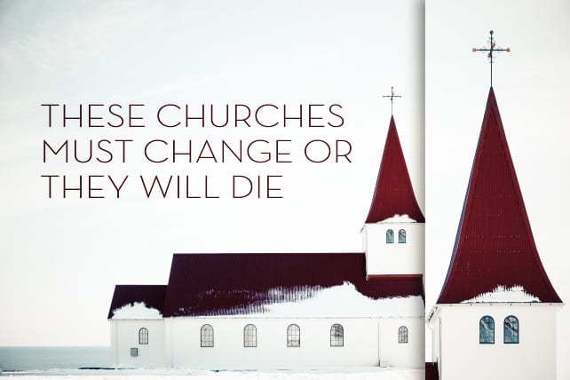 Churches Must Change Or They Will Die