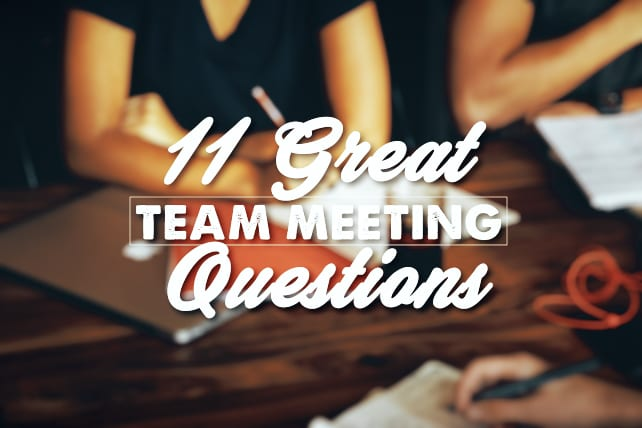 Great Team Meeting Questions