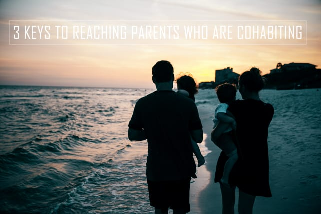 Reaching Parents Who Are Cohabiting