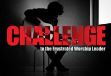 A Challenge to the Frustrated Worship Leader