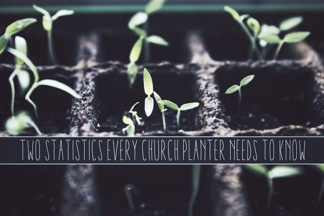Two Statistics Every Church Planter Needs to Know