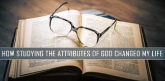 How Studying the Attributes of God Changed My Life