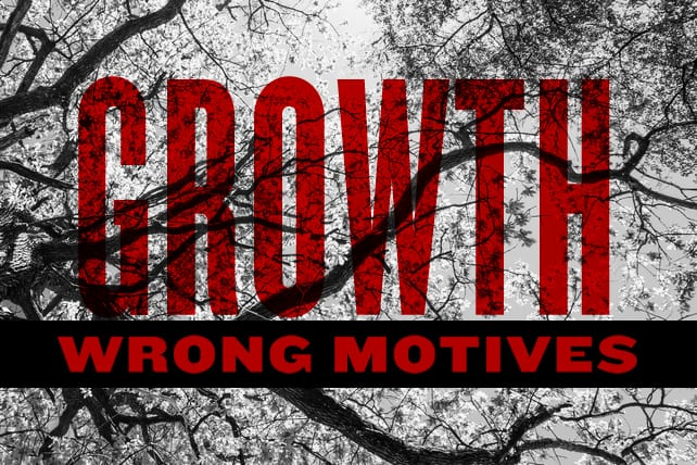 Wrong Motives for Church Growth