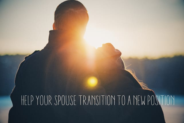 Spouse Transition to a New Position