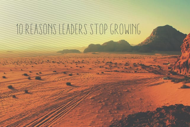 10 Reasons Leaders Stop Growing