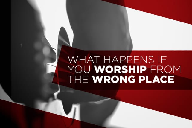 What Happens If You Worship from the Wrong Place