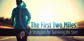 The First Two Miles: 4 Strategies for Surviving the Start