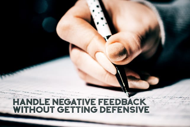 9 Ways to Handle Negative Feedback Without Getting Defensive