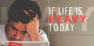 If Life is Heavy Today