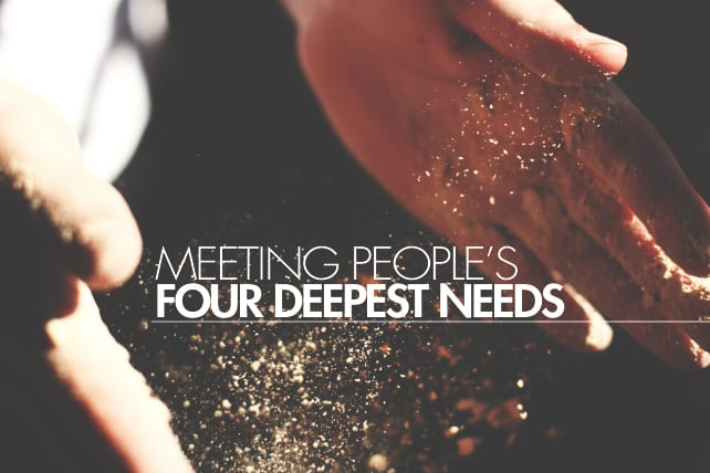 Meeting People's Four Deepest Needs