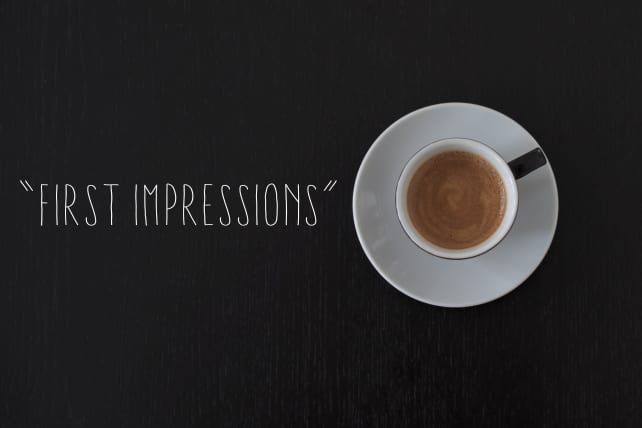 """10 """"First Impressions"""