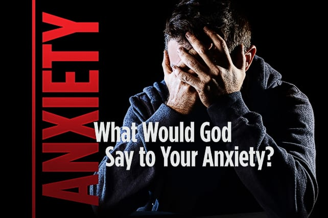 What Would God Say to Your Anxiety?