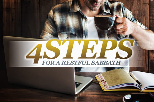 4 Steps to a Meaningful and Restful Sabbath