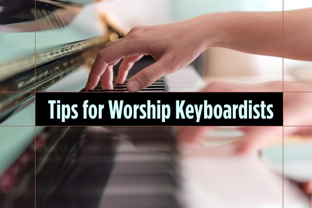 5 Tips for Worship Keyboardists