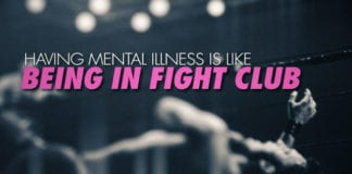 Having Mental Illness Is Like Being in Fight Club