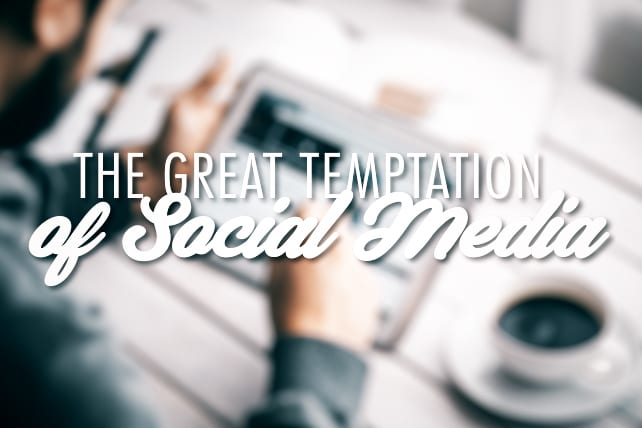 The Great Temptation of Social Media
