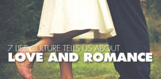 7 Lies Culture Tells Us About Love and Romance