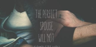 The Perfect Spouse Will Not Complete You