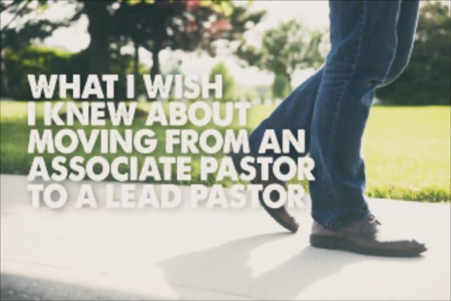 What I Wish I Knew About Moving From an Associate Pastor to a Lead Pastor